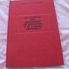 Libros de segunda mano: EL EDIFICIO DEL MINISTERIO DE HACIENDA Y SU TESORO 1982. Lote 85847172