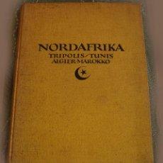 Libros de segunda mano: LEHNERT & LANDROCK BOOK 1924 NORDAFRIKA TRIPOLIS - TUNIS - ALGIER - MAROKKO. Lote 85847348