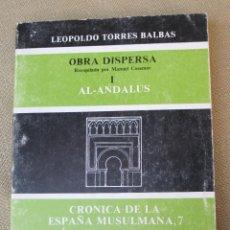 Libros de segunda mano: OBRA DISPERSA - I AL - ANDALUS - CRONICA DE LA ESPAÑA MUSULMANA - LEOPOLDO TORRES BALBAS.. Lote 86514704