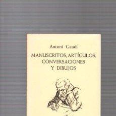 Livros em segunda mão: ANTONI GAUDÍ - MANUSCRITOS, ARTICULOS, DIBUJOS - COL. ARQUIT. Nº 6 / ALICANTE 1983. Lote 178022732