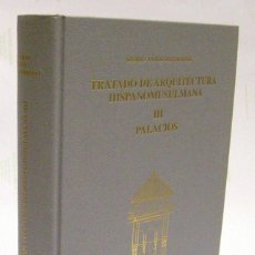 Libros de segunda mano: PAVÓN MALDONADO, BASILIO. TRATADO DE ARQUITECTURA HISPANOMUSULMANA. TOMO TERCERO: PALACIOS. 2004.. Lote 87126956