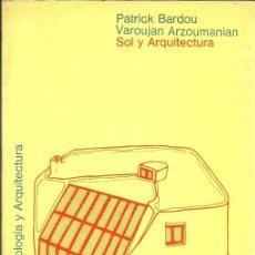 Libros de segunda mano: SOL Y ARQUITECTURA - P. BARDOU Y V. ARZOUMANIAN - EDITORIAL GUSTAVO GILI - 1980. Lote 87273768