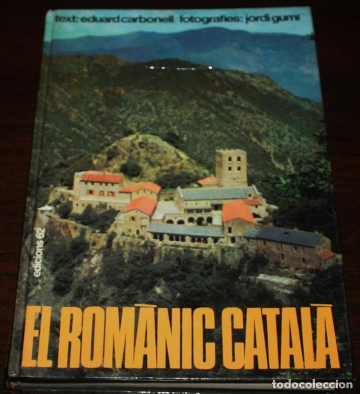 EL ROMÀNIC CATALÀ - EDUARD CARBONELL / JORDI GUMÍ - EDICIONS 62 - 1976 (Libros de Segunda Mano - Bellas artes, ocio y coleccionismo - Arquitectura)