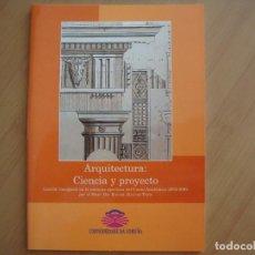 Libros de segunda mano: ARQUITECTURA: CIENCIA Y PROYECTO. Lote 88523624