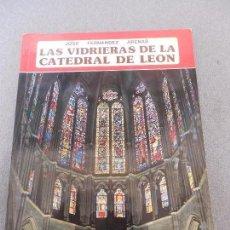 Libros de segunda mano: LAS VIDRIERAS DE LA CATEDRAL DE LEON. Lote 88572428