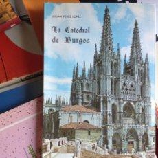 Libros de segunda mano: LA,CATEDRAL DE BURGOS. Lote 88743411