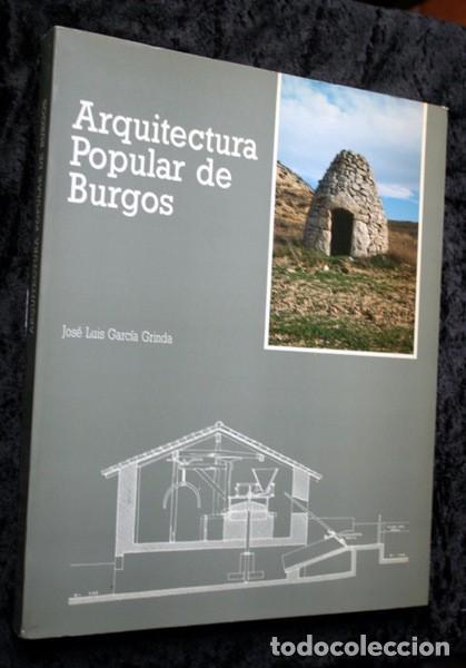 ARQUITECTURA POPULAR DE BURGOS - JOSE LUIS GARCIA GRINDA - AGOTADO - RARO (Libros de Segunda Mano - Bellas artes, ocio y coleccionismo - Arquitectura)