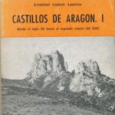 Libros de segunda mano: . CRISTOBAL GUITART APARICIO, CASTILLOS DE ARAGÓN I, ZARAGOZA, 1976. Lote 89392052