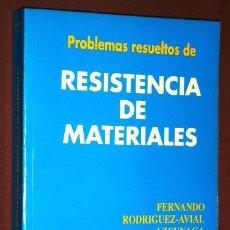 Libros de segunda mano: PROBLEMAS RESUELTOS DE RESISTENCIA DE MATERIALES DE FERNANDO RODRÍGUEZ AVIAL ED BELLISCO MADRID 1989. Lote 89363214