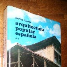 Libros de segunda mano: ARQUITECTURA POPULAR ESPAÑOLA / TOMO II / CARLOS FLORES. Lote 89779916