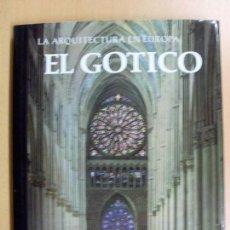 Libros de segunda mano: LA ARQUITECTURA EN EUROPA EL GÓTICO / 1965. Lote 90235808
