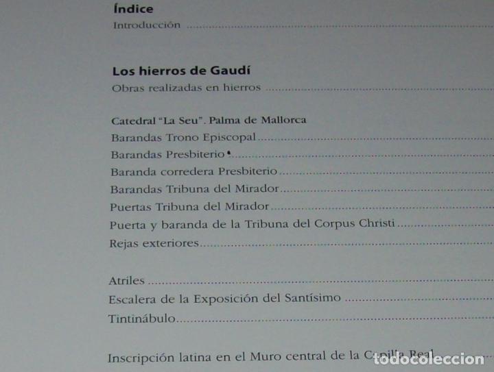 Libros de segunda mano: GAUDÍ EN MALLORCA. LOS HIERROS Y OTRAS ACTUACIONES.GABRIEL VICENS. 2002. PIEZA DE COLECCIONISTA!!!!! - Foto 5 - 90388420