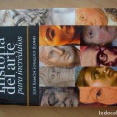 Libros de segunda mano: HISTORIA DEL ARTE PARA INCRÉDULOS. Lote 90522440