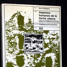 Libros de segunda mano: ASPECTOS HUMANOS DE LA FORMA URBANA - AMOS RAPOPORT - GUSTAVO GILI - ILUSTRADO - URBANISMO. Lote 90735265