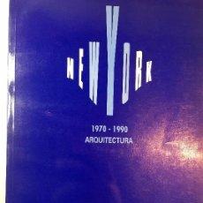 Libros de segunda mano: NEW YORK 1970 1990 ARQUITECTURAEINRICH KLOTZ HISTORIA ESTUDIOS PROYECTOS. Lote 90751375