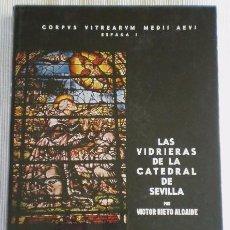 Libros de segunda mano: LAS VIDRIERAS DE LA CATEDRAL DE SEVILLA (NIETO ALCAIDE) 1969 RETRACTILADO. Lote 90830490