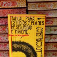Libros de segunda mano: MANUAL PARA ESTUDIOS Y PLANES DE SEGURIDAD E HIGIENE . CONSTRUCCION . AUTOR : BEGUERIA LATORRE, PEDR. Lote 91455905