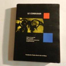Libros de segunda mano: LE CORBUSIER: VIAXE O MUNDO DUN CREADOR A TRAVES DE VINTECINCO ARQUITECTURAS VV.AA. , 1997 EN GALEGO. Lote 91925035