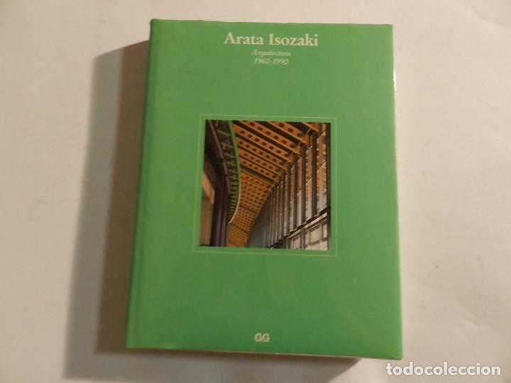 ARATA ISOZAKI: ARQUITECTURA 1960-1990 DAVID B. STEWART; HAJIME YATSUKA ARQUITECTURA GUSTAVO GILI (Libros de Segunda Mano - Bellas artes, ocio y coleccionismo - Arquitectura)