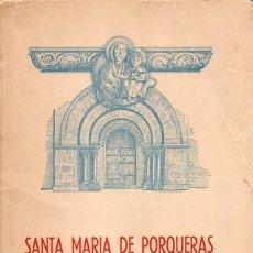 Libros de segunda mano: SANTA MARÍA DE PORQUERAS - TESORO ARTÍSTICO, NOTAS HISTÓRICAS, RESTAURACIÓN (1960). Lote 92179060