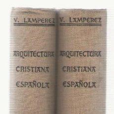 Libros de segunda mano: NUMULITE L0585 HISTORIA DE LA ARQUITECTURA CRISTIANA ESPAÑOLA VICENTE LAMPEREZ 2 TOMOS. Lote 92716170