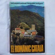 Libros de segunda mano: EL ROMÀNIC CATALÀ - EDUARD CARBONELL - EDICIONS 62 - 1976. Lote 92768000