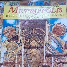 Libros de segunda mano: METRÓPOLIS. DIEZ SIGLOS, DIEZ CIUDADES, (CELESTE, 1996). Lote 93949370