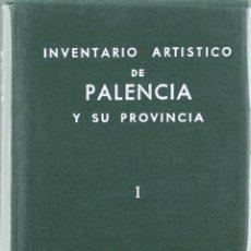 Libros de segunda mano: INVENTARIO ARTÍSTICO DE PALENCIA Y SU PROVINCIA I NUEVO. Lote 94114375