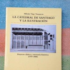 Libros de segunda mano: LA CATEDRAL DE SANTIAGO Y LA ILUSTRACIÓN ALFREDO VIGO TRASANCOS ELECTA 1999. Lote 94117665