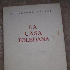 Libros de segunda mano: LA CASA TOLEDANA - TOLEDO 1950.. Lote 94229300