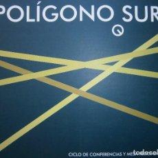 Libros de segunda mano: POLIGONO SUR CICLO DE CONFERENCIAS Y MESA REDONDA RAFAEL LUCAS RUIZ 2008. Lote 94251825