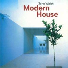 Libros de segunda mano: MODERN HOUSE. JOHN WELSH. EDITORIAL PHAIDON. 1995. Lote 100363472