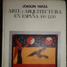 Libros de segunda mano: ARTE Y ARQUITECTURA EN ESPAÑA, 500-1250, 1979,JOAQUIN YARZA. 383PP, CARTON 21X15. Lote 95085559