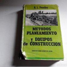 Libros de segunda mano: METODOS, PLANEAMIENTOS Y EQUIPOS DE CONSTRUCCION....R.L. PEURIFOY ..1966.. Lote 95194863
