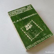 Libros de segunda mano: COMPENDIO DE ARQUITECTURA PALEOISLAMICA-K.A.C. CRESWELL.-1979-PUBLICACIONES DE LA UNIVERSIDAD DE -. Lote 95421551