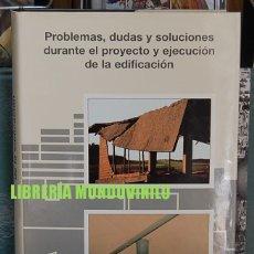 Libros de segunda mano: PROBLEMAS, DUDAS Y SOLUCIONES DURANTE EL PROYECTO Y EJECUCIÓN DE LA EDIFICACIÓN. M. MUÑOZ HIDALGO. Lote 95739703