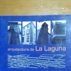 Libros de segunda mano: ARQUITECTURA DE LA LAGUNA. 1496-2002.GUIA PRACTICA.TENERIFE.CANARIAS.AURORA MARTIN.CARLOS MARQUÉS. Lote 95782695