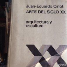 Libros de segunda mano: ARQUITECTURA Y ESCULTURA. JUAN EDUARDO CIRLOT. Lote 95950452