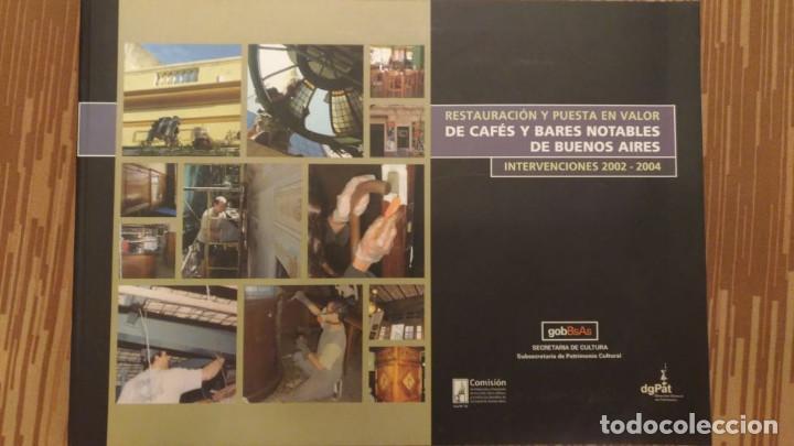RESTAURACION Y PUESTA EN VALOR DE CAFES Y BARES NOTABLES DE BUENOS AIRES - RARO (Libros de Segunda Mano - Bellas artes, ocio y coleccionismo - Arquitectura)