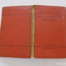 Libros de segunda mano: JESÚS CARRO GARCÍA. LAS CATEDRALES GALLEGAS. RMT82589. . Lote 96309583