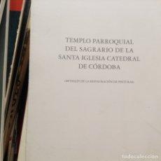 Libros de segunda mano - Templo,parroquial del,Sagrario de la santa iglesia Catedral de Córdoba. Detalles restauración - 96323535