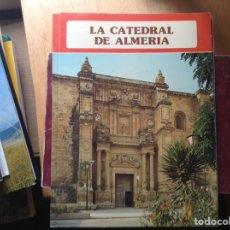 Libros de segunda mano: LA CATEDRAL DE ALMERIA. Lote 96694008