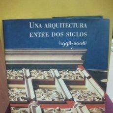 Libros de segunda mano: UNA ARQUITECTURA ENTRE DOS SIGLOS. (1998-2006). JOSE MANUEL INFIESTA MONTERDE. FOT. KIM CASTELLS. . Lote 96897399