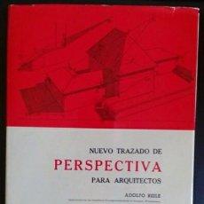 Libros de segunda mano: NUEVO TRAZADO DE PERSPECTIVA PARA ARQUITECTOS. ADOLFO REILE / EMILIO CANOSA (ARQUITECTURA.). Lote 97665543