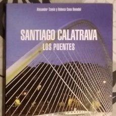 Libros de segunda mano: SANTIAGO CALATRAVA. LOS PUENTES. ALEXANDER TZONIS Y REBECA CASO DONADEI. ELECTA 2007. COMO NUEVO!. Lote 97736123