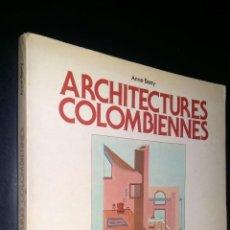 Libros de segunda mano: ARCHITECTURES COLOMBIENNES / ANNE BERTY. Lote 97774135