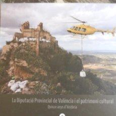 Libros de segunda mano: LA DIPUTACIÓ PROV. DE VALENCIA I EL PATRIMONI CULTURAL,QUINZE ANYS D´HISTORIA,II.2016,CARTON 505PP. Lote 98066027