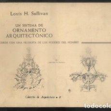 Libros de segunda mano: UN SISTEMA DE ORNAMENTO ARQUITECTONICO ACORDE CON UNA FILOSOFIA DE LOS PODERES DEL HOMBRE.. Lote 98599360
