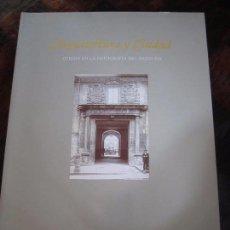 Libros de segunda mano: ARQUITECTURA Y CIUDAD. OVIEDO EN LA FOTOGRAFIA DEL SIGLO XIX. OVIEDO, 1996. RUSTICA CON SOLAPA. 108 . Lote 98346771