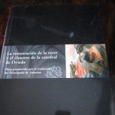 Libros de segunda mano: LA RESTAURACION DE LA TORRE Y EL CLAUSTRO DE LA CATEDRAL DE OVIEDO. OBRA PROMOVIDA POR EL GOBIERNO D. Lote 98349727